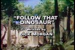 Land of the Lost: Follow the Dinosaur