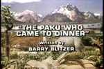 Land of the Lost: The Paku Who Came to Dinner